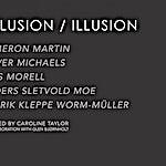 DELUSION / ILLUSION, 2014